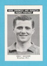 FOOTBALL - NEWS CHRONICLE - FOOTBALLER CARD -  MOORE  OF  EVERTON  -  1955