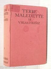 TERRE MALEDETTE La barraca V Blasco Ibanez Sonzogno Romantica Mondiale 1928 di