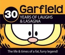 Garfield: Garfield : 30 Years of Laughs and Lasagna - The Life and Times of a...