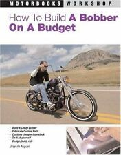 How to Build a Bobber on a Budget by Jose De Miguel (2008, Paperback, Revised)