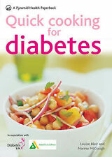 Quick Cooking for Diabetes: 70 Recipes in 30 Minutes or Less by Louise Blair, N…