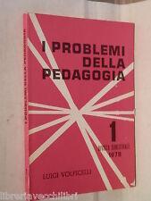 I PROBLEMI DELLA PEDAGOGIA Vol I Luigi Volpicelli A cura Francesco Di Gregorio