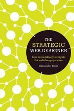 The Strategic Web Designer : How to Confidently Navigate the Web Design Process