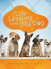 Life Lessons from My Dog : Inspiration for Dog Lovers by Barbour Publishing...
