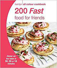 200 Fast Food for Friends: Hamlyn All Colour Cookbook (Hamlyn All Colour Cookery