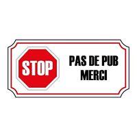 """plaque stop pub /""""PAS DE PUBLICITE MERCI/"""" format 29x100 mm 15 couleurs"""