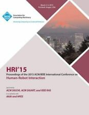 Hri 15 2015 ACM/IEEE International Conference on Human - Robot Interaction by...