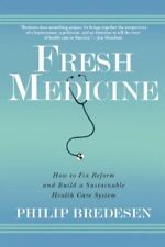 Fresh Medicine: How to Fix Reform and Build a Sust