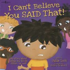 I Can't Believe You Said That! by Julia Cook (2014, Paperback)
