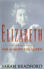 Elizabeth: A Biography of Her Majesty the Queen, Bradford, Sarah H. | Hardcover