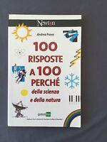 100 RISPOSTE A 100 PERCHÉ DELLA SCIENZA E DELLA NATURA - Andrea Frova