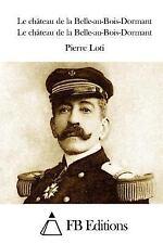 Le Château de la Belle-Au-Bois-Dormant by Pierre Loti (2015, Paperback)