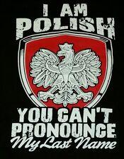 I Am Polish Funny T-Shirt Poland Humor you can't pronounce my Last Name XXXL 4XL