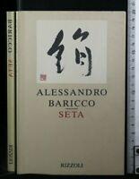 SETA. Alessandro Baricco. Rizzoli.