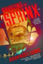 Shooting the Sphinx: A Novel by Avram Noble Ludwig (ARC Paperback) IN STOCK
