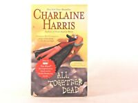 Good! All Together Dead - Sookie Stackhouse Novel: by Charlaine Harris (PB)