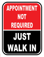 Sign Adhesive Sticker Notice No Appointment Required Just Walk In Walk-in