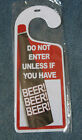 Do Not Enter Unless If You Have Beer Novelty Tin Door Knob Hanger 8 1/2 x 3