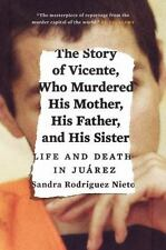 THE STORY OF VICENTE, WHO MURDERED HIS MOTHER, HIS FATHER, AND HIS SISTER - NIET