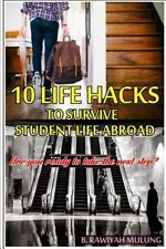 10 Life Hacks to Survive Student Life Abroad : Ready to Take the Next Step?...