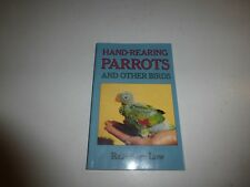 Hand-Rearing Parrots and Other Birds by Low, Rosemary Paperback  B320