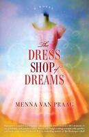 Dress Shop of Dreams : A Novel by van Praag, Menna