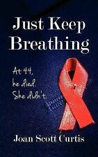 NEW Just Keep Breathing by Joan Scott Curtis