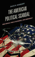The American Political Scandal: Free Speech, Public Discourse, and Democracy (Co
