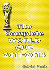The Complete FIFA World Cup 2011-2014 - Full Match Statistics - Football book
