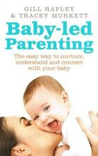 Baby-LED Parenting da Gill rapley & Tracey murkett NUOVO