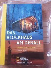 Das Blockhaus am Denali. Leben in Alaska (National Geogr... | Buch | Zustand gut