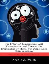 The Effect of Temperature, Acid Concentration and Time on the Bromination of...