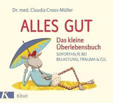 Alles gut - Das kleine Überlebensbuch von Claudia Croos-Müller (2017, Gebundene Ausgabe)