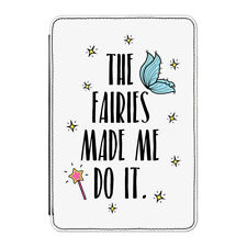 The Fairies Made Me Do It Case Cover for Kindle Paperwhite - Funny
