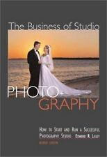 The Business of Studio Photography : How to Start and Run a Successful Photograp