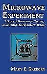 Microwave Experiment: A Story of Government Testing on a United States Customs O