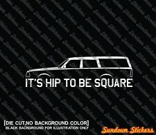 2X It's Hip to be square funny car silhouette stickers -for Volvo 240, 244 wagon