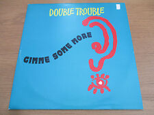 """DOUBLE TROUBLE - GIMME SOME MORE   Vinyl 12"""" 45RPM UK 1991 Breakbeat   WANT X 46"""