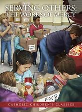 Serving Others: The Works of Mercy- Aquinas Kids Picture Book NEW (YC091) 32 Pg