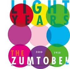 Light Years--The Zumtobel Story 2000-1950 by Otto Riewoldt, Hans Hollein, Irma