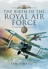 The Birth of the Royal Air Force, Philpott, Ian