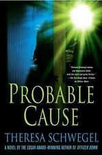 Probable Cause by Theresa Schwegel (2006, Hardcover)