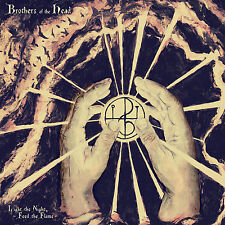 BROTHERS OF THE HEAD  - Light The Night, Feed The Flame - CD Neu New