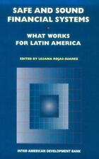 Safe and Sound Financial Systems: What Works for Latin America?