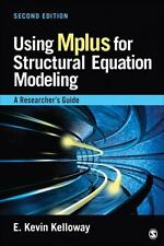 Using Mplus for Structural Equation Modeling : A Researcher's Guide: By Kello...