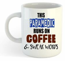 This Paramedic Runs On Coffee & Swear Words Mug - Funny, Gift, Jobs