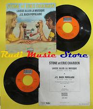LP 45 7'' STONE ET ERIC CHARDEN Laisse aller la musique J.s. bach no cd mc dvd