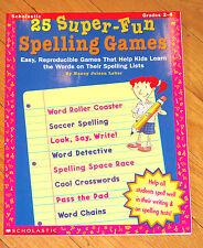 Scholastic 25 SUPER-FUN SPELLING GAMES Gr K-2