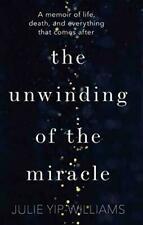 The Unwinding of the Miracle: A memoir of life, death and everything#6893