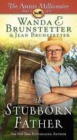 The Stubborn Father by Jean Brunstetter; Wanda E. Brunstetter